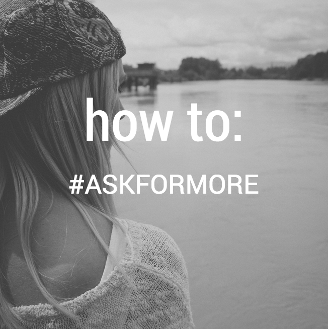how to #askformore {thelilyhoneylife}